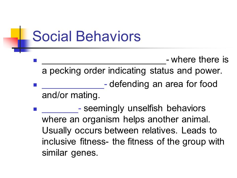 Social Behaviors ________________________- where there is a pecking order indicating status and power.