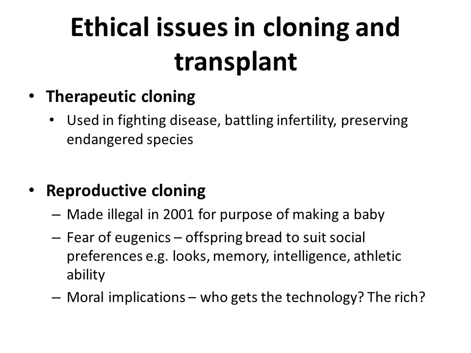 implications of cloning This illustrated timeline shows essential milestones in basic research that led to the cloning of dolly and beyond, and some benefits derived from that research some of the initial hypotheses have been refuted by later studies.