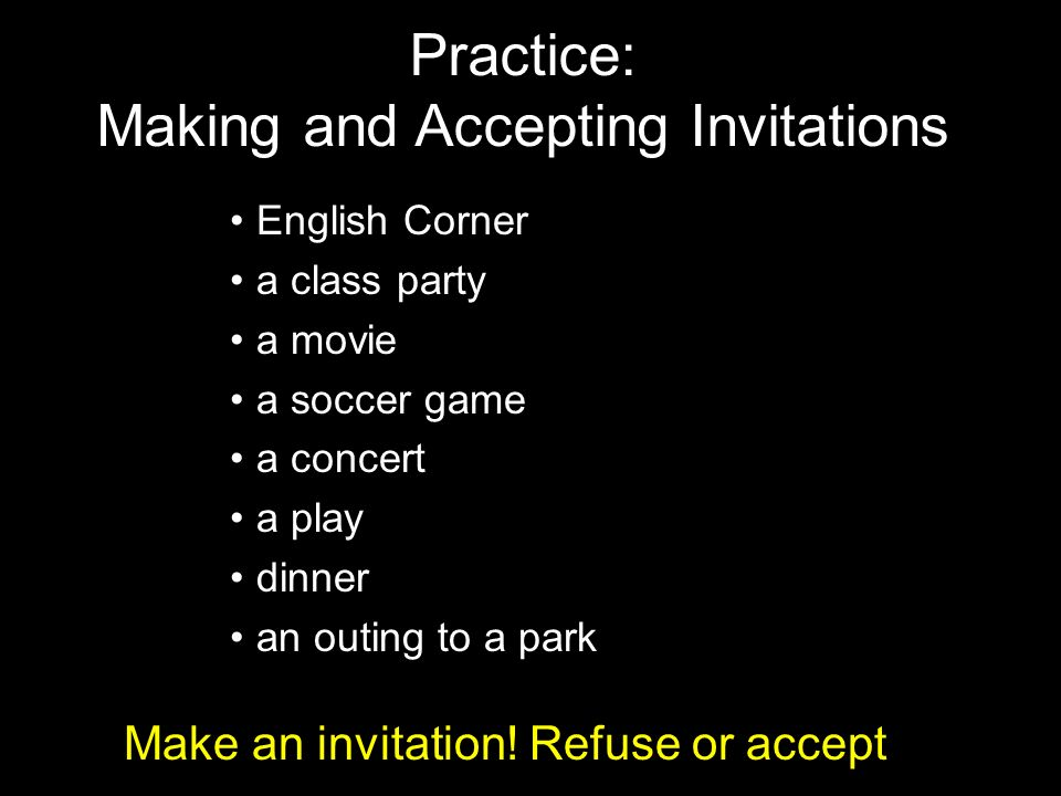 Practice: Making and Accepting Invitations