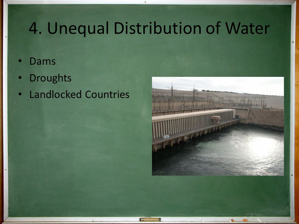 4. Unequal Distribution of Water