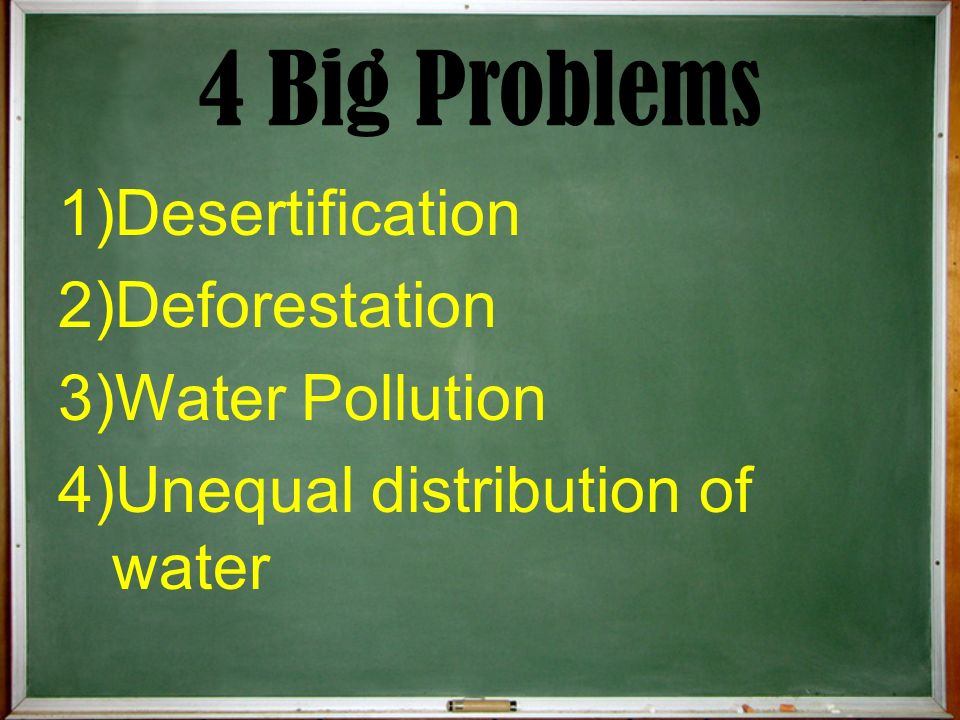 4 Big Problems Desertification Deforestation Water Pollution