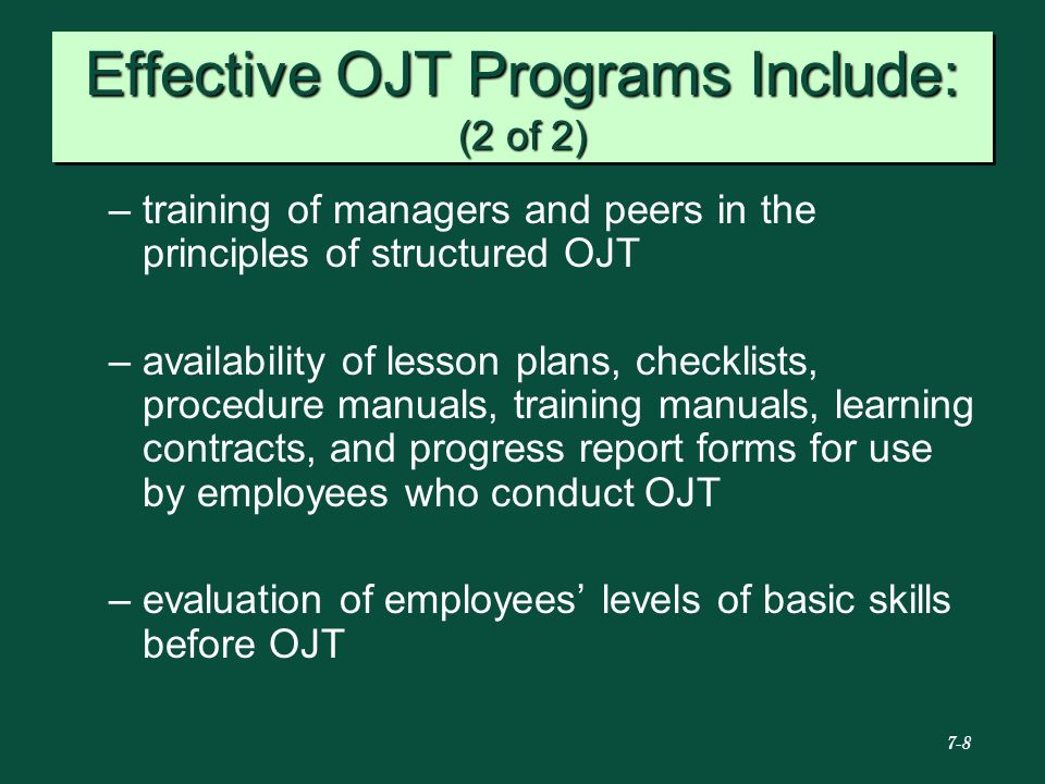 Effective OJT Programs Include: (2 of 2)
