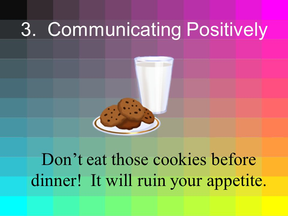 3. Communicating Positively