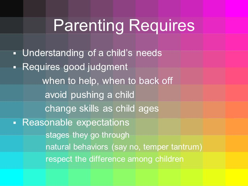 Parenting Requires Understanding of a child's needs