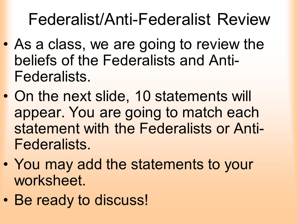 BELLWORK Use Your Federalist Anti Federalist Worksheet From