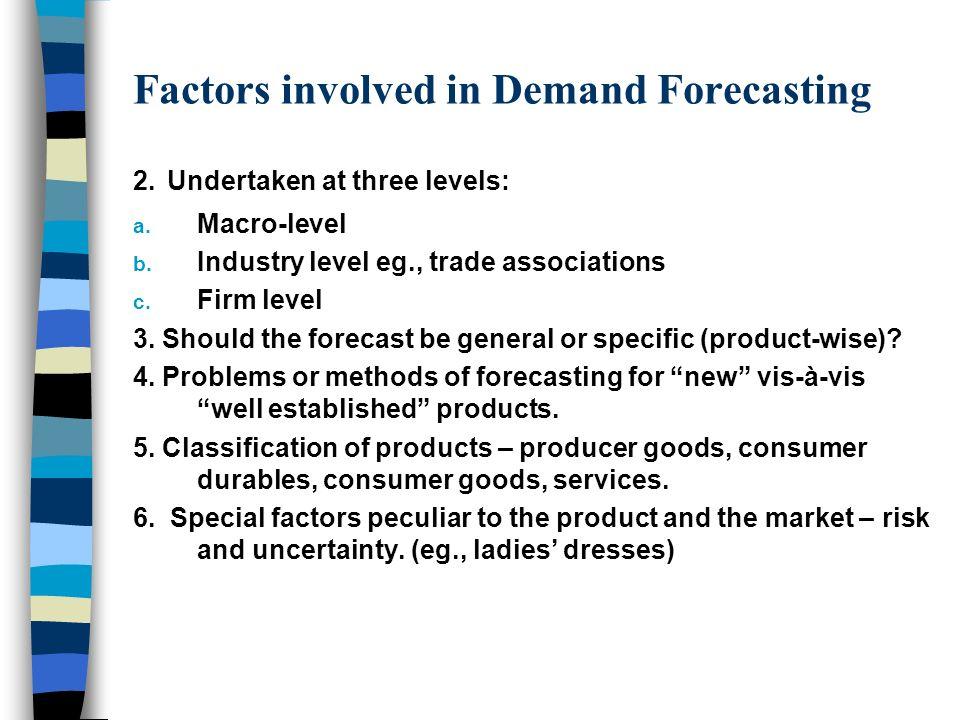 Demand Forecasting General considerations:
