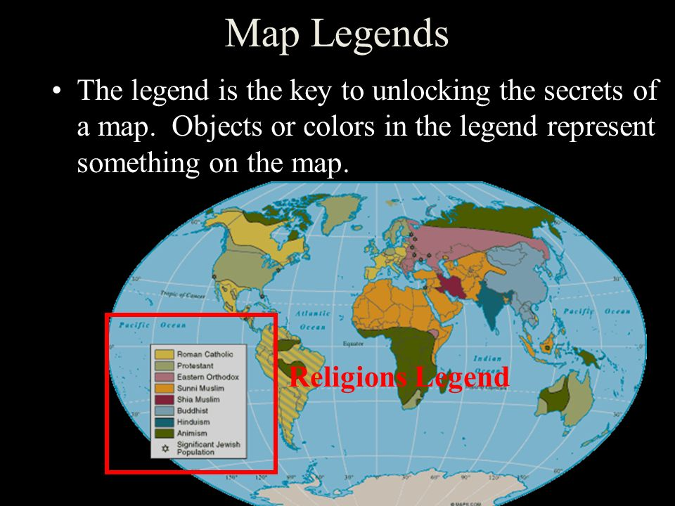 Map Legends The legend is the key to unlocking the secrets of a map. Objects or colors in the legend represent something on the map.