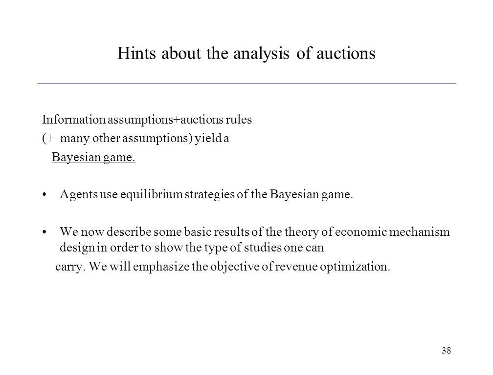 Hints About The Analysis Of Auctions