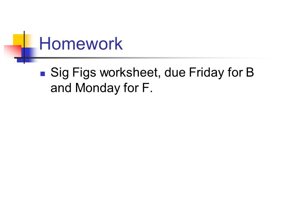 Bring Your Variables Worksheet Up To Be Sted Ppt Download. 19 Homework Sig S Worksheet Due Friday For B And Monday F. Worksheet. Sig Fig Worksheet At Mspartners.co