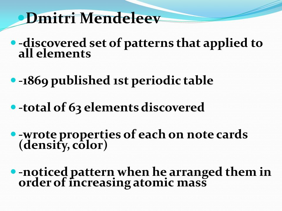 Organizing the elements ppt download dmitri mendeleev discovered set of patterns that applied to all elements 1869 published 3 atomic mass periodic table urtaz Gallery