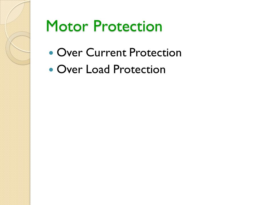 Motor Protection Over Current Protection Over Load Protection