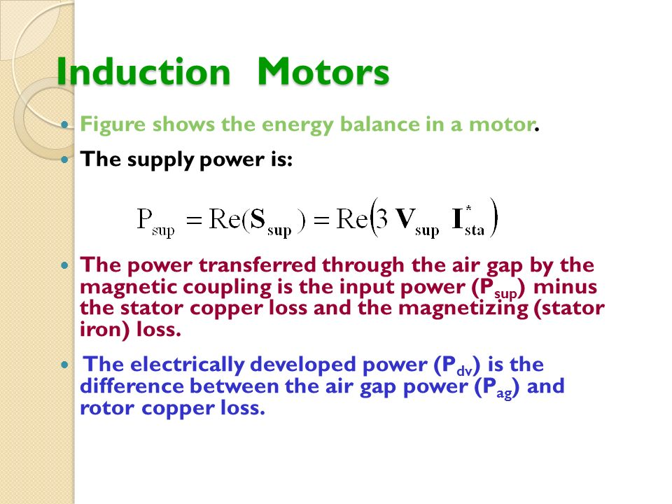 Induction Motors Figure shows the energy balance in a motor.
