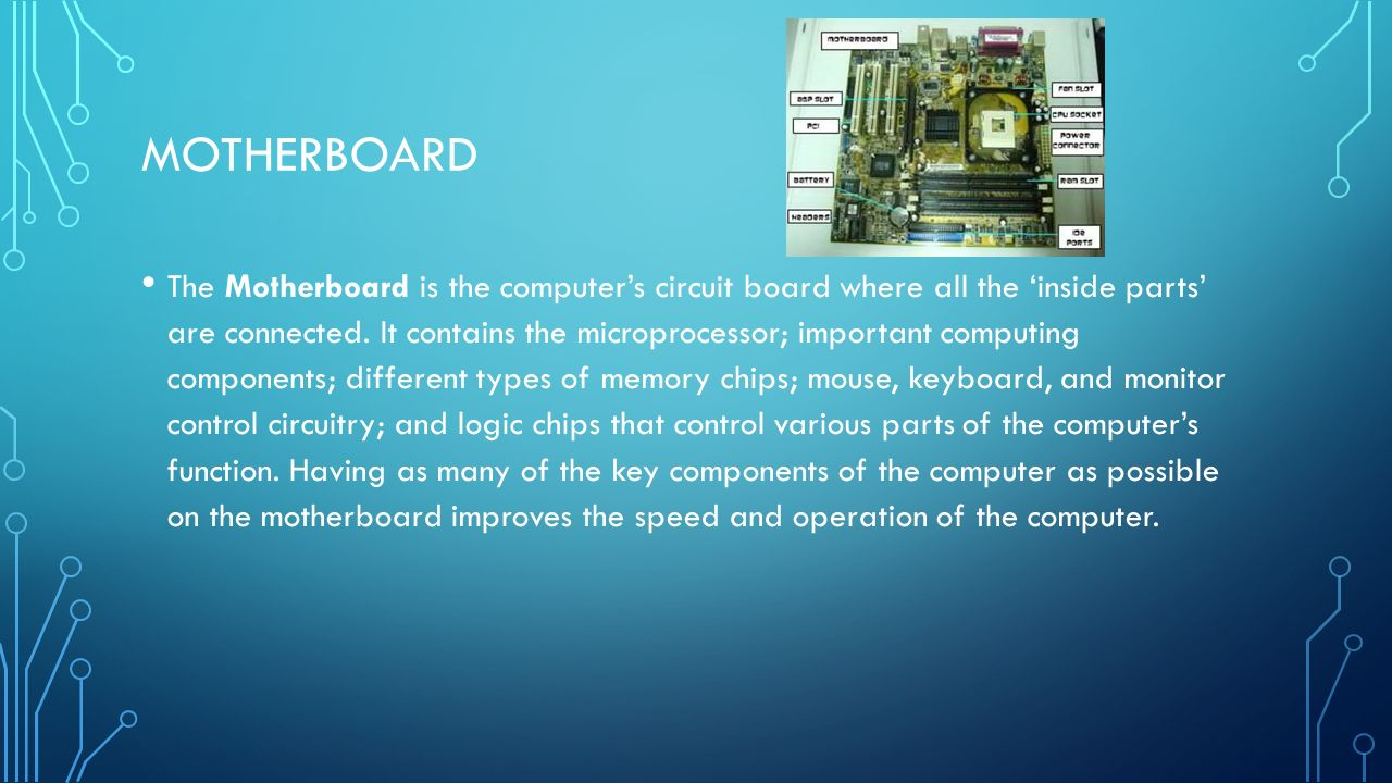 Parts Of The Computer Ppt Download And Is Main Circuit Board Everything Connects Directly 12 Motherboard Computers Where All