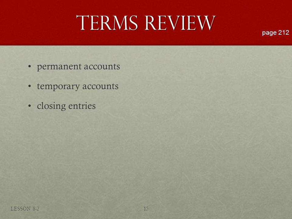 TERMS REVIEW permanent accounts temporary accounts closing entries