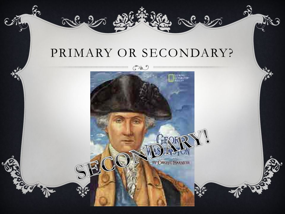Primary or secondary SECONDARY!