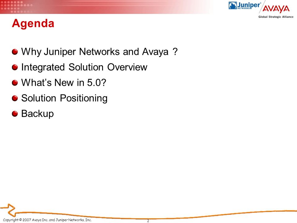 Agenda Why Juniper Networks and Avaya ? Integrated Solution