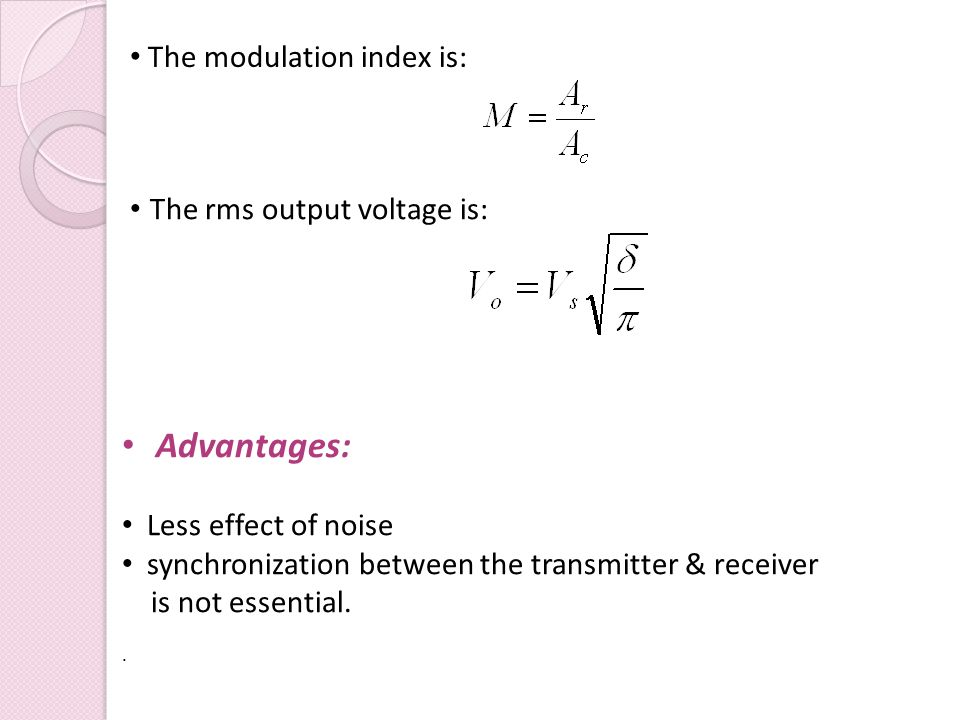 Advantages: The modulation index is: The rms output voltage is: