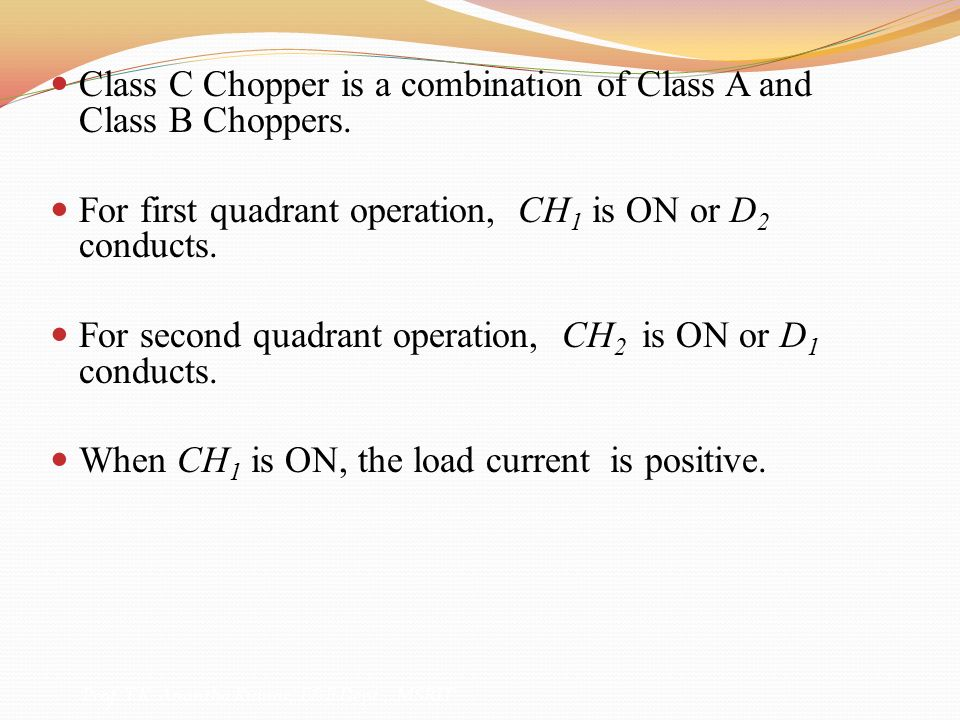 Class C Chopper is a combination of Class A and Class B Choppers.