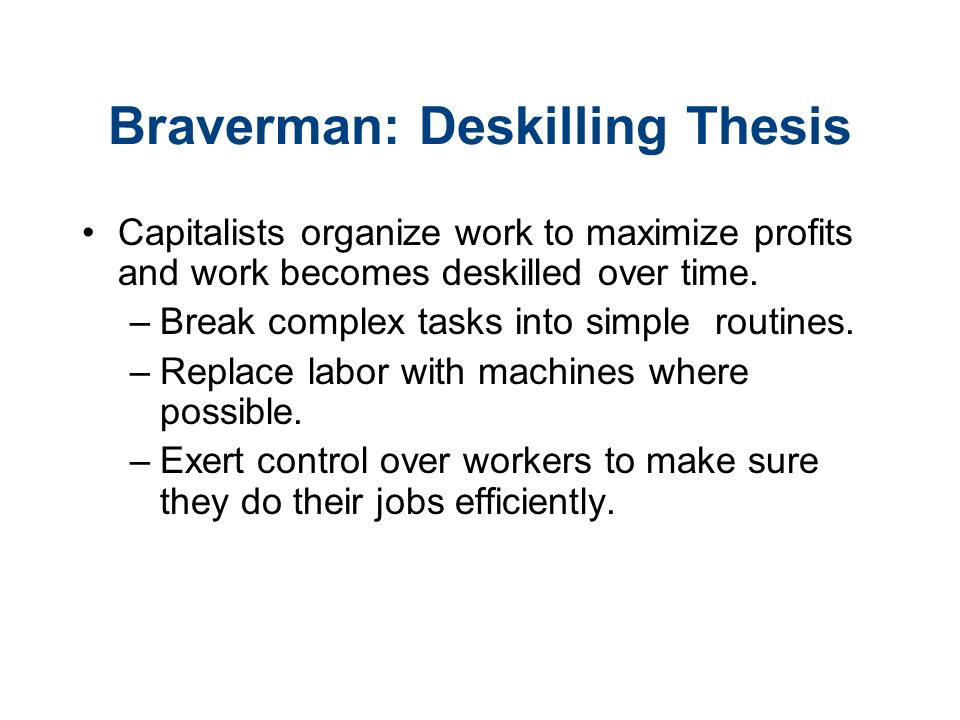 explain the braverman deskilling thesis