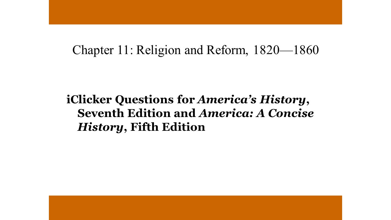 Chapter 11: Religion and Reform, 1820—1860
