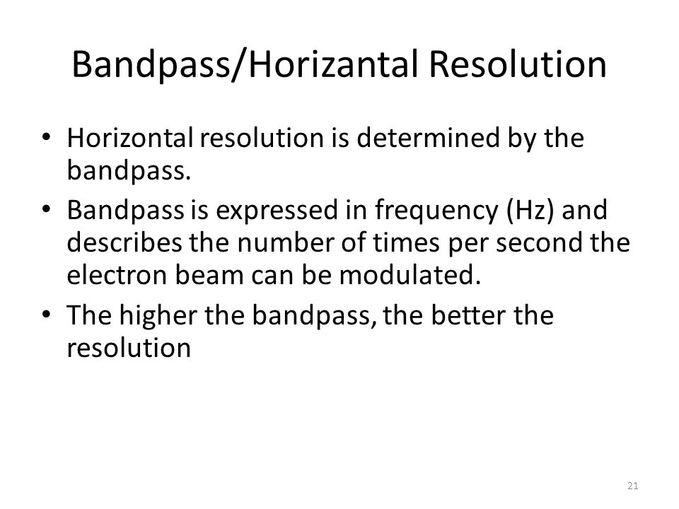 Bandpass/Horizantal Resolution