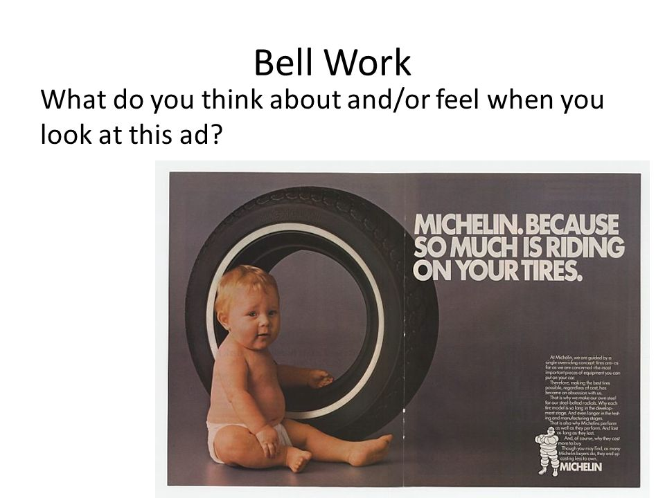 Bell Work What do you think about and/or feel when you look at this ad