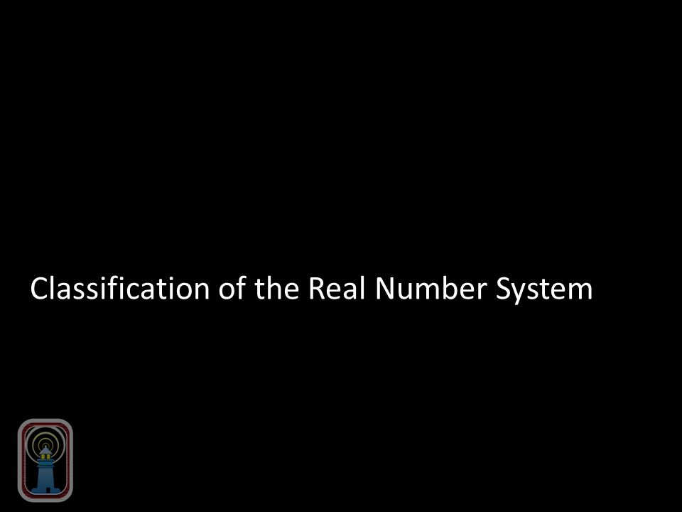 Classification of the Real Number System
