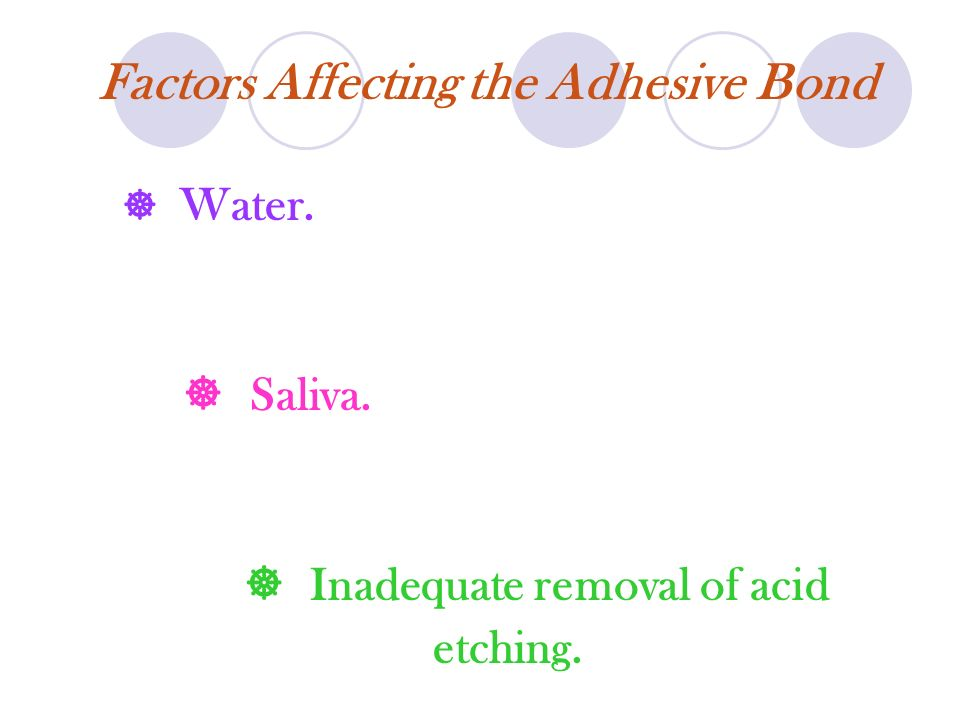 Factors Affecting the Adhesive Bond