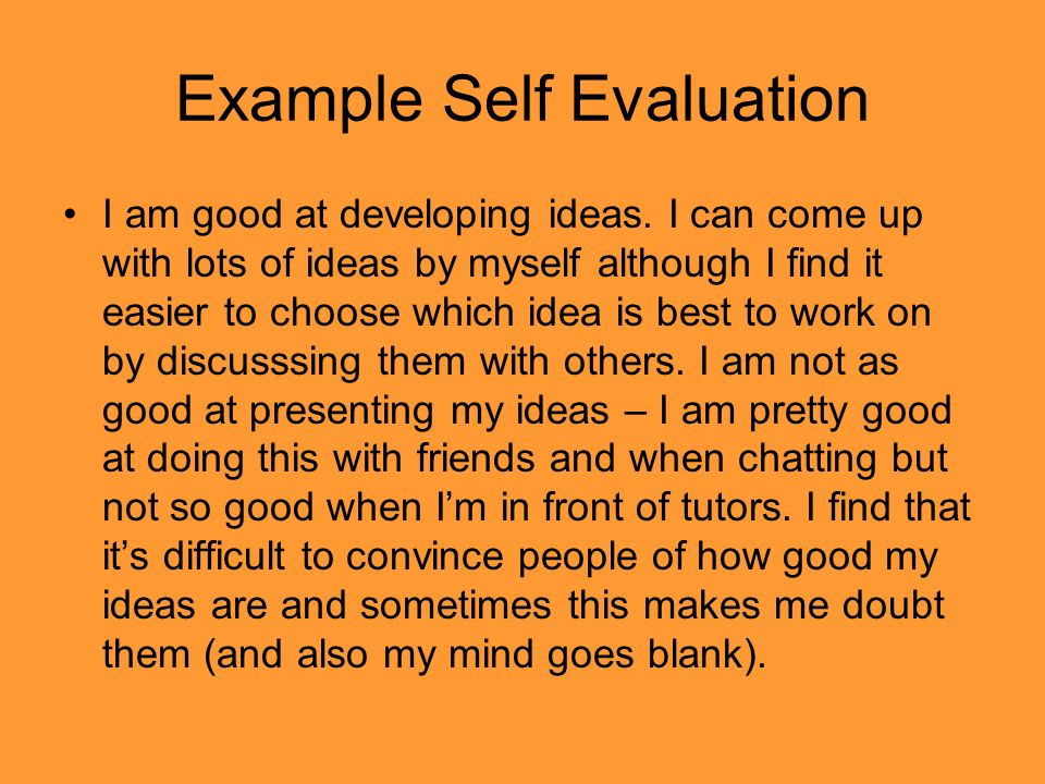 a personality self evaluation It is a tool i developed to introduce my clients to personality type or psychological type and to help validate the results i received from administering the mbti ® personality assessment i hope it whets your appetite for learning more about the myers and briggs model of personality development and its message of increased self-understanding.