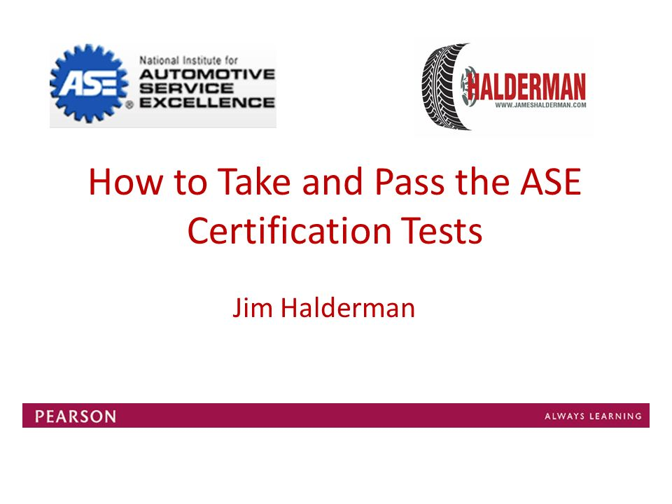 How To Take And Pass The Ase Certification Tests Ppt Video Online