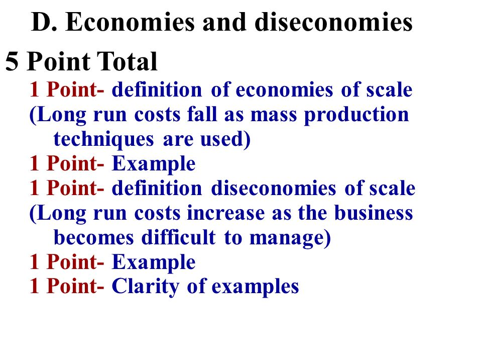D. Economies and diseconomies 5 Point Total