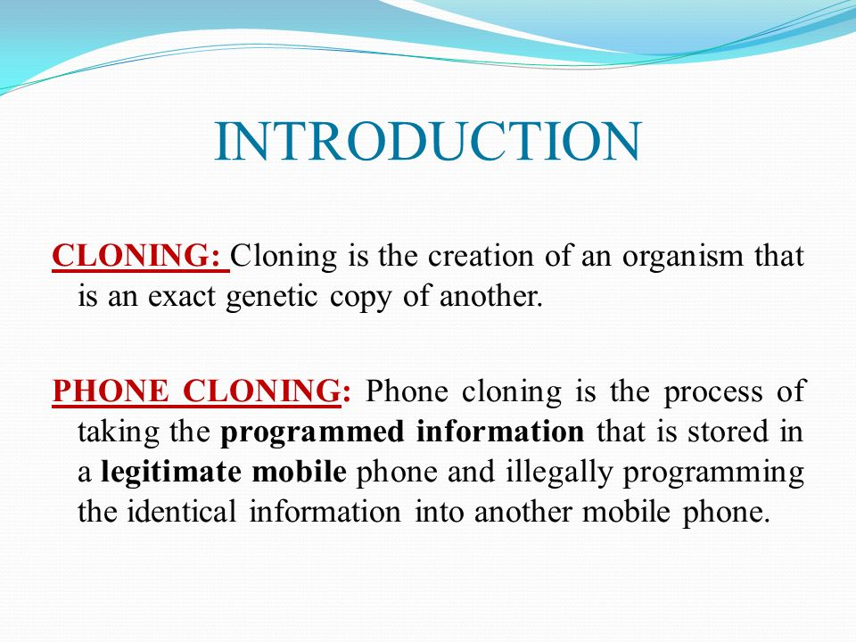 introduction cloning essay Cloning: cloning and reproductive cloning essay cloning is the process of creating genetically copies of biological matter, which may include genes, cells, tissues or entire organisms a genetic copy of a sequence of dna (deoxyribonucleic acid) of the entire genome of organism.
