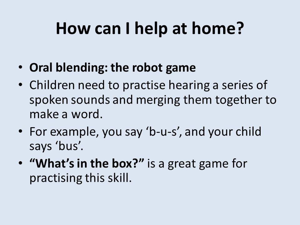 How can I help at home Oral blending: the robot game