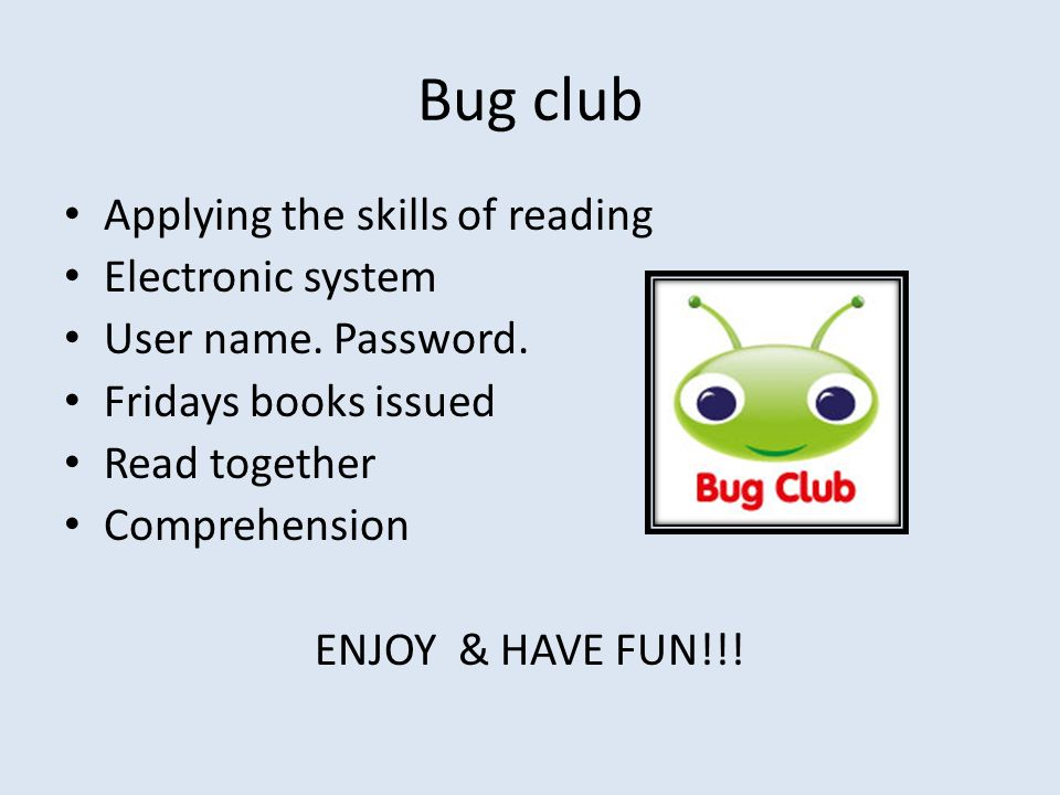 Bug club Applying the skills of reading Electronic system