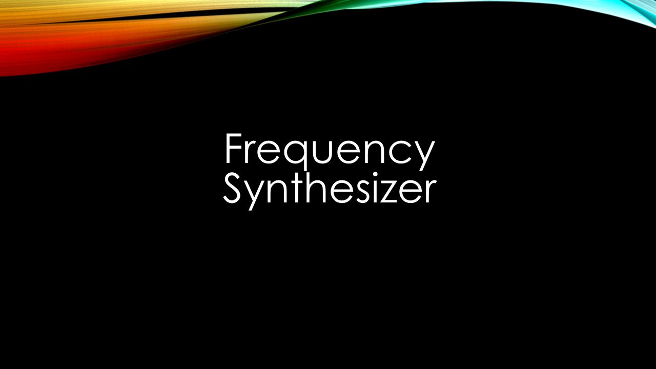 Prepared By Lobna Amer Youmna Hassan Mariam Mohamed Ppt Download Frequency Synthesizer 29