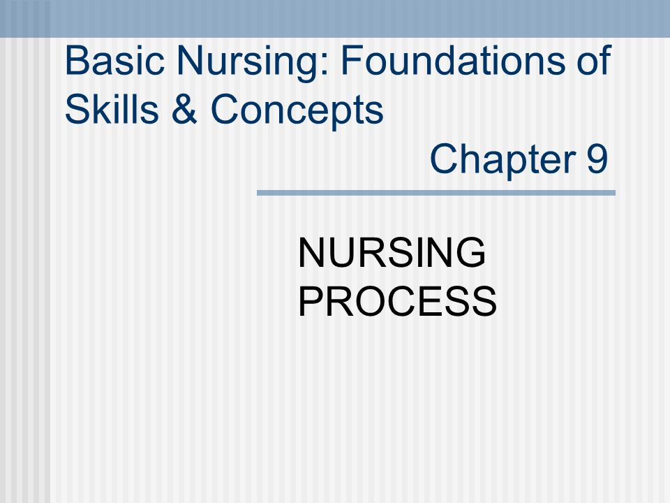 Basic Nursing Foundations Of Skills Concepts Chapter 9