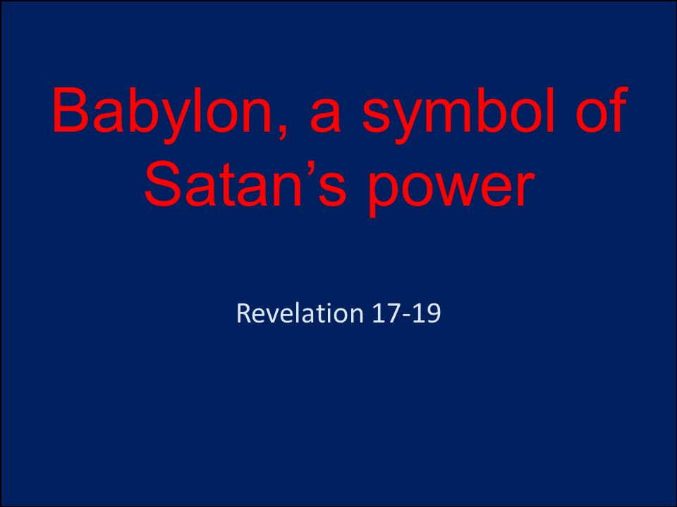 Babylon A Symbol Of Satans Power Ppt Download