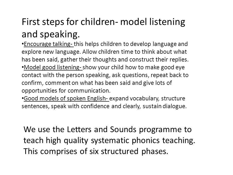 First steps for children- model listening and speaking.