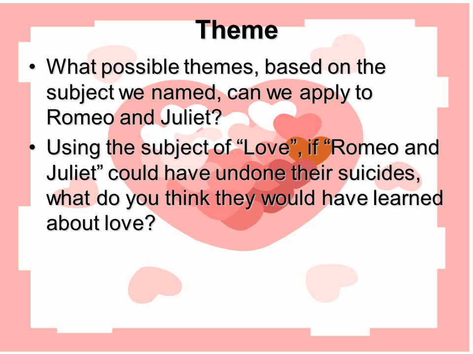 possible themes for romeo and juliet