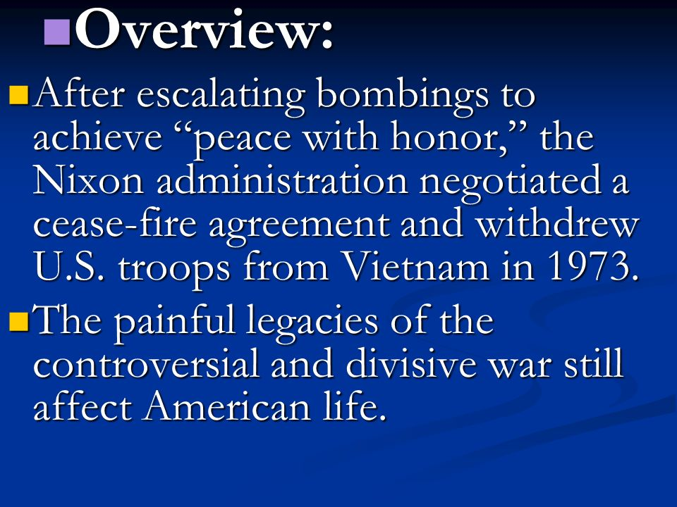 did nixon achieve peace with honour Nixon recognized that winning the peace, like the war, would be impossible to achieve, but he planned for indefinite stalemate by using the b-52s to prop up the government of south vietnam until.