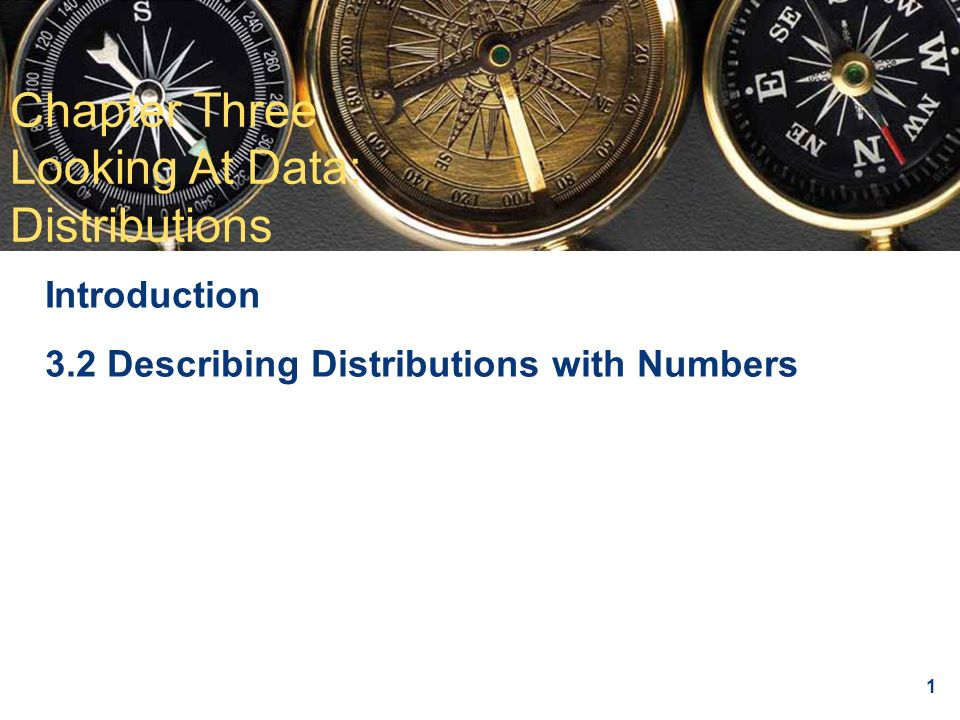 Chapter 3 Looking at Data: Distributions Chapter Three