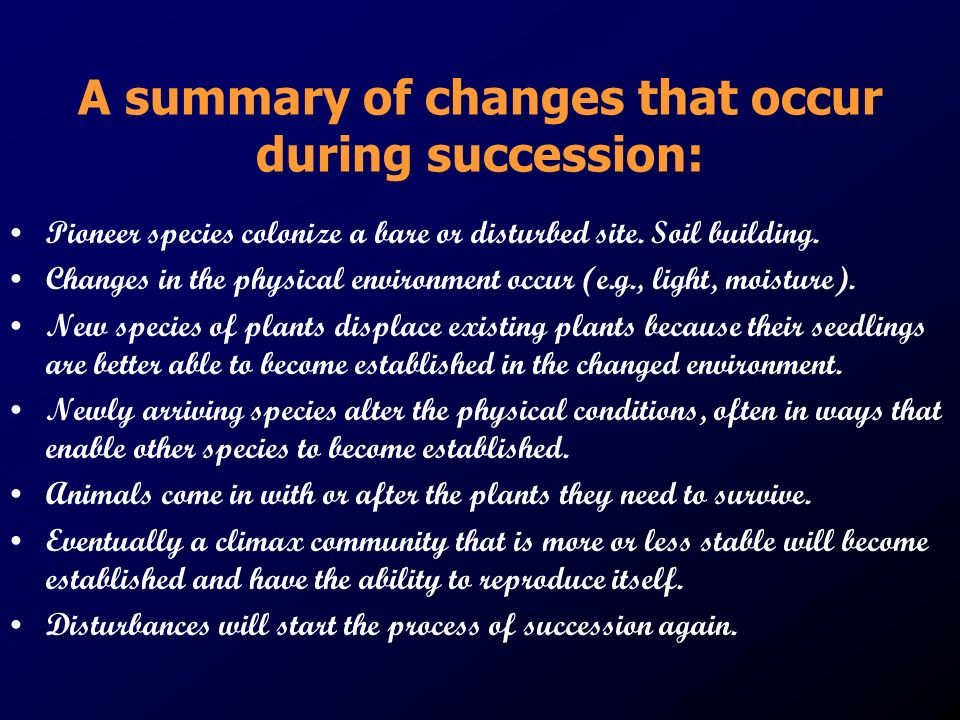 A summary of changes that occur during succession: