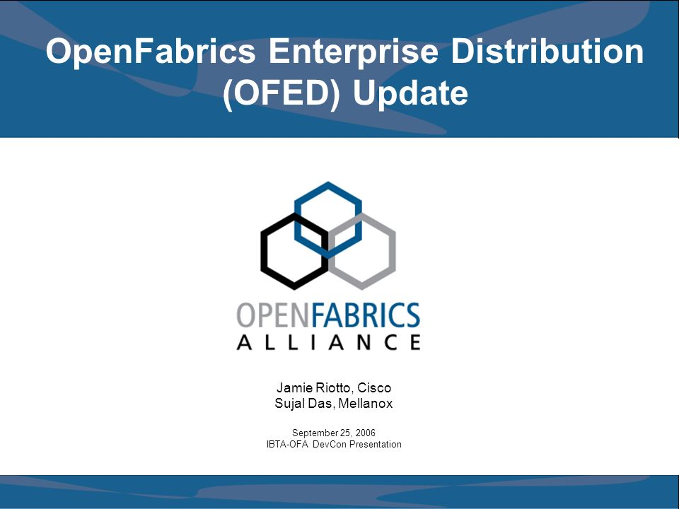 OpenFabrics Enterprise Distribution (OFED) Update - ppt download