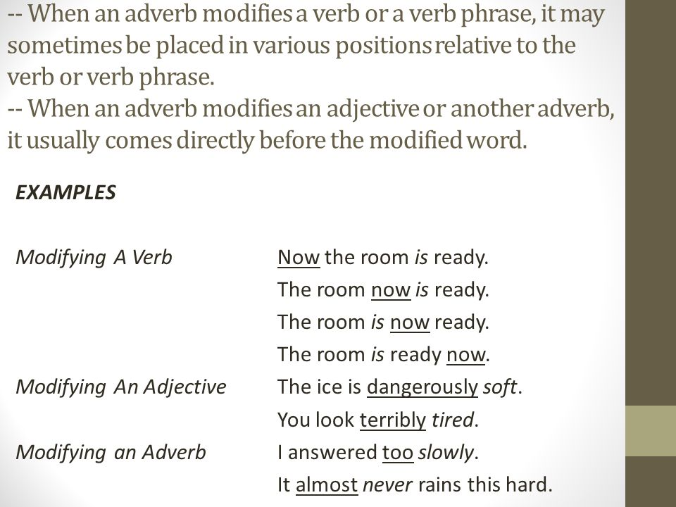 Adverbs A Word That Modifies A Verb An Adjective Or Another