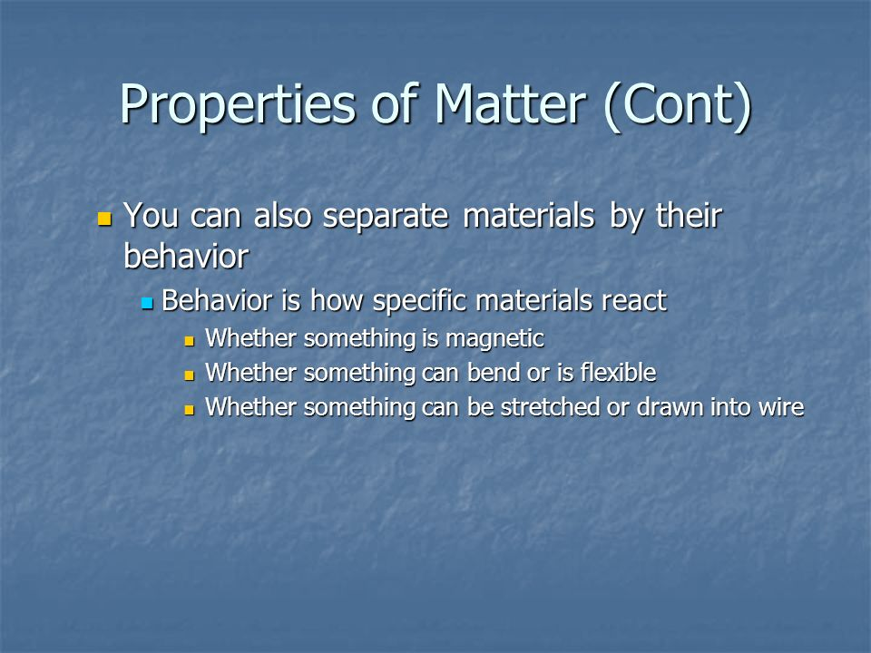 Properties of Matter Chapter 17 section ppt download