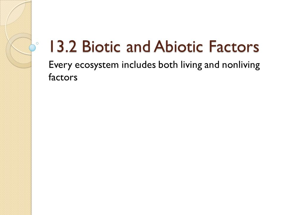 13.2 Biotic and Abiotic Factors