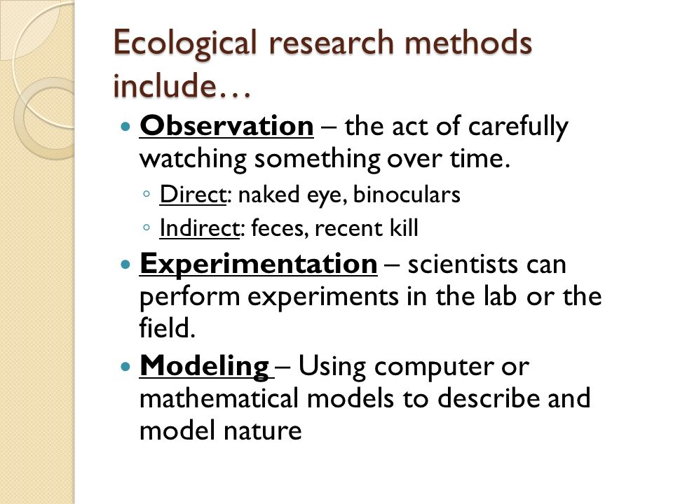 Ecological research methods include…