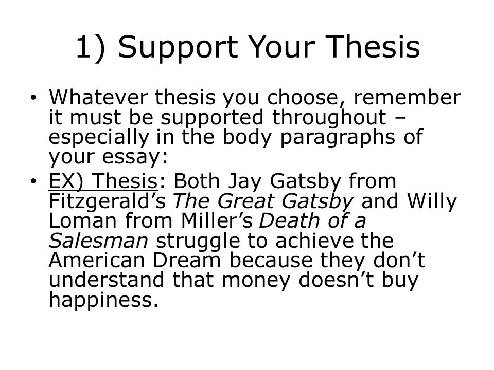 The Great Gatsbydeath Of A Salesman Analysis  Ppt Download  Support Your Thesis Whatever Thesis You Choose Remember It Must Be  Supported Throughout
