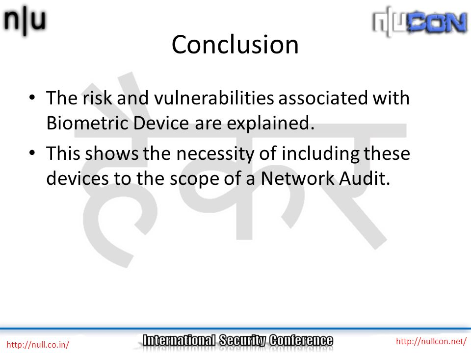 Conclusion The risk and vulnerabilities associated with Biometric Device are explained.