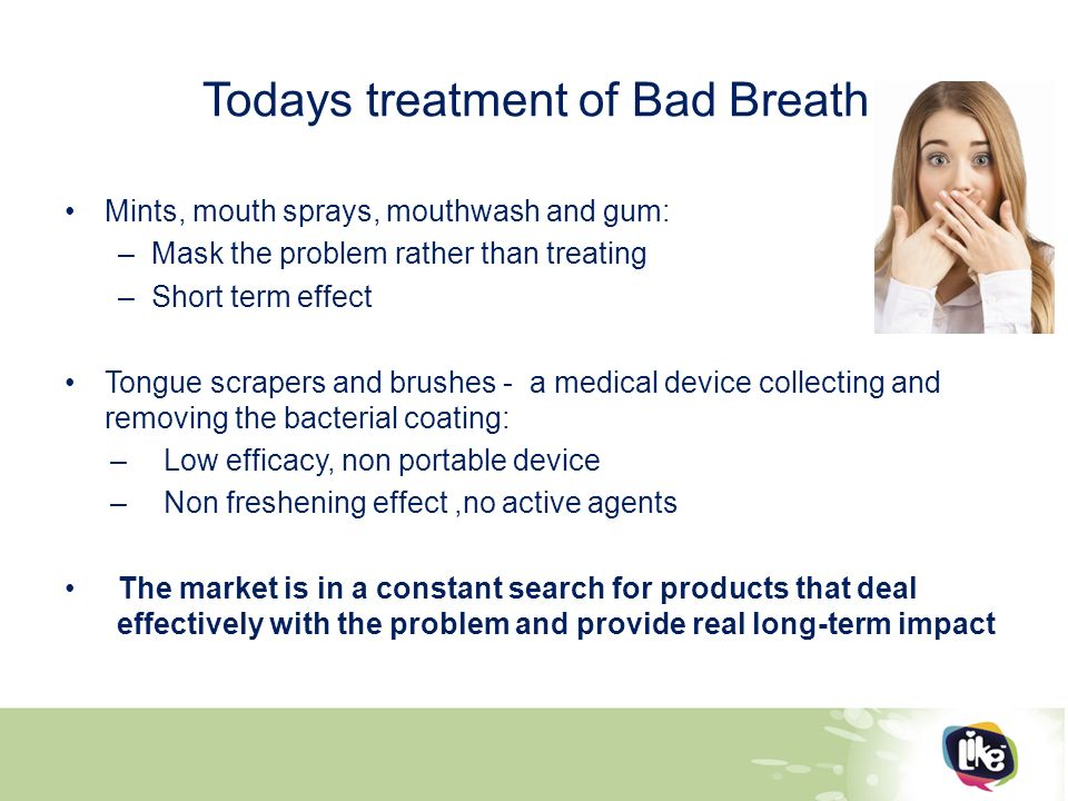 Bad Breath Treatment >> A Novel Approach For The Treatment Of Bad Breath Ppt Video Online